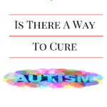 Is There A Way To Cure Autism